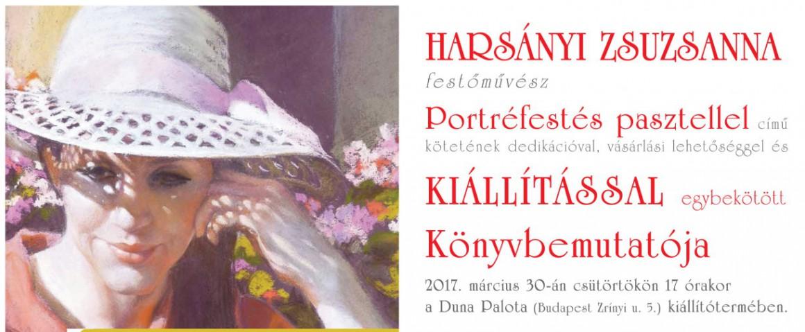 """""""Portréfestés pasztellel"""" könyvbemutató és kiállítás Budapesten a Duna Palotában"""